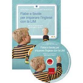 Fiabe e favole per imparare l'inglese con la LIM (KIT: CD-ROM + libro)