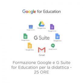 Corso di formazione Google e G Suite for Education per la didattica - 25 ore